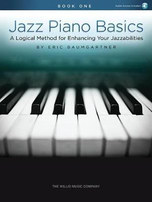 Eric Baumgartner: Jazz Piano Basics - Book 1 (Paperback)