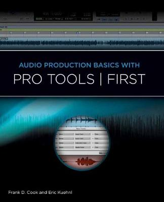 Audio Production Basics With Pro Tools First - Music Pro Guides