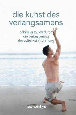 Die Kunst Des Verlangsamens (Paperback)