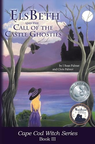 Elsbeth and the Call of the Castle Ghosties: Book III in the Cape Cod Witch Series - Cape Cod Witch 3 (Paperback)