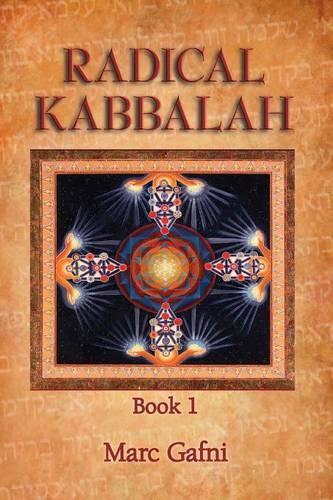 Radical Kabbalah Book 1 (Paperback)
