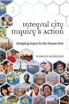 Integral City Inquiry & Action: Designing Impact for the Human Hive (Paperback)