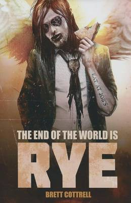 The End of the World Is Rye (Hardback)