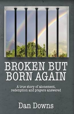 Broken But Born Again (Paperback)