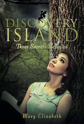 Discovery Island: Three Secrets Revealed (Hardback)