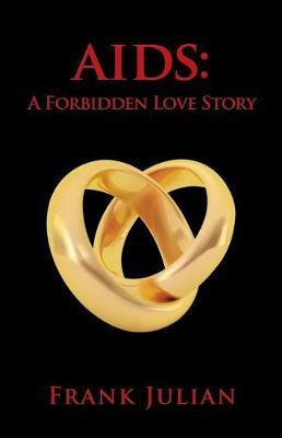 AIDS: A Forbidden Love Story (Paperback)