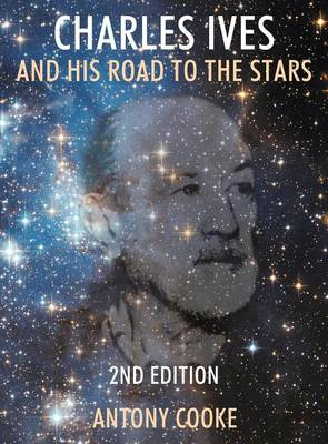 Charles Ives and His Road to the Stars (Hardback)