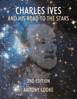 Charles Ives and His Road to the Stars (Paperback)