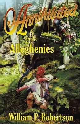 Annihilated in the Alleghenies (Paperback)