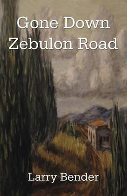 Gone Down Zebulon Road (Paperback)