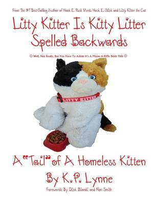 Litty Kitter Is Kitty Litter Spelled Backwards: Well, Not Really, But You Have to Admit It's a Meow-A-Riffic Book Title (Paperback)