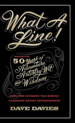 What a Line: Highlighting 50 Years of Adventure, Artistry, Wit and Wisdom (Hardback)