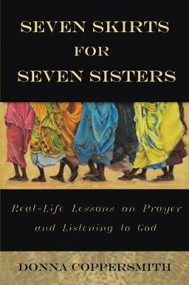 Seven Skirts for Seven Sisters: Real-Life Lessons on Prayer and Listening to God (Paperback)