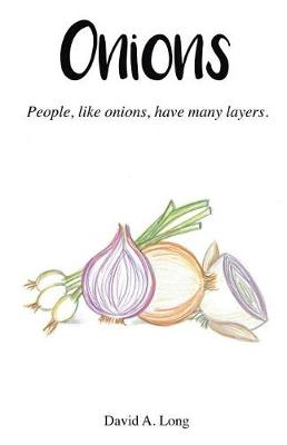 Onions: People, Like Onions, Have Many Layers. (Paperback)