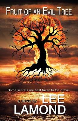 Fruit of an Evil Tree (Paperback)