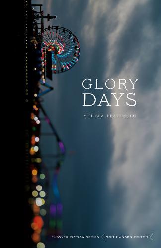 Glory Days - Flyover Fiction (Paperback)