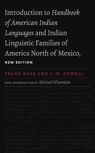Introduction to Handbook of American Indian Languages and Indian Linguistic Families of America North of Mexico (Paperback)