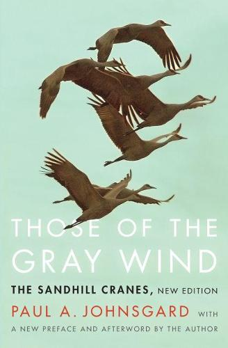 Those of the Gray Wind: The Sandhill Cranes, New Edition (Paperback)