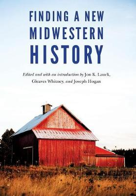 Finding a New Midwestern History (Hardback)
