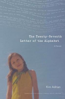 The Twenty-Seventh Letter of the Alphabet: A Memoir - American Lives (Paperback)