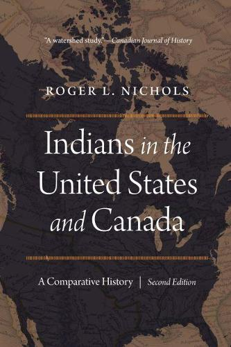 Indians in the United States and Canada: A Comparative History, Second Edition (Paperback)