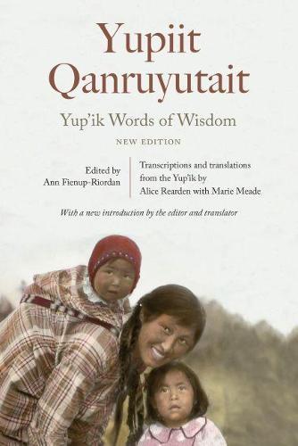 Yup'ik Words of Wisdom: Yupiit Qanruyutait, New Edition (Hardback)