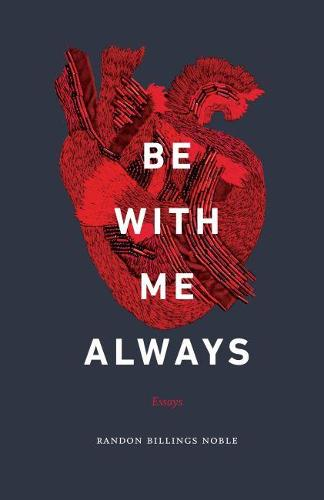 Be with Me Always: Essays (Paperback)
