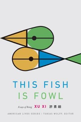 This Fish Is Fowl: Essays of Being - American Lives (Paperback)