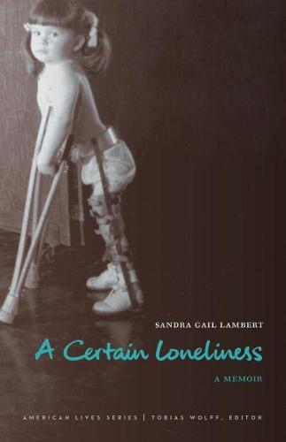 A Certain Loneliness: A Memoir - American Lives (Paperback)