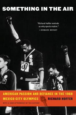 Something in the Air: American Passion and Defiance in the 1968 Mexico City Olympics (Paperback)