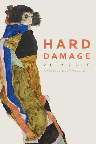 Hard Damage - Prairie Schooner Book Prize in Poetry (Paperback)