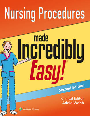 Nursing Procedures Made Incredibly Easy! - Incredibly Easy! Series (R) (Paperback)