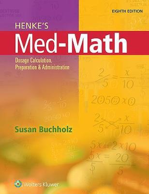 Henke's Med-Math: Dosage Calculation, Preparation, and Administration (Paperback)