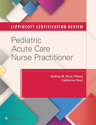 Lippincott Certification Review: Pediatric Acute Care Nurse Practitioner (Paperback)