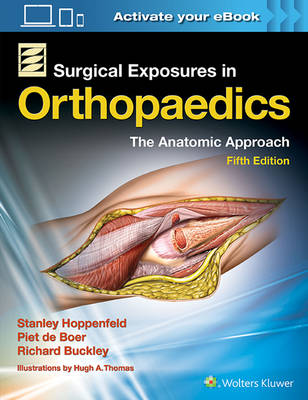 Surgical Exposures in Orthopaedics: The Anatomic Approach (Hardback)