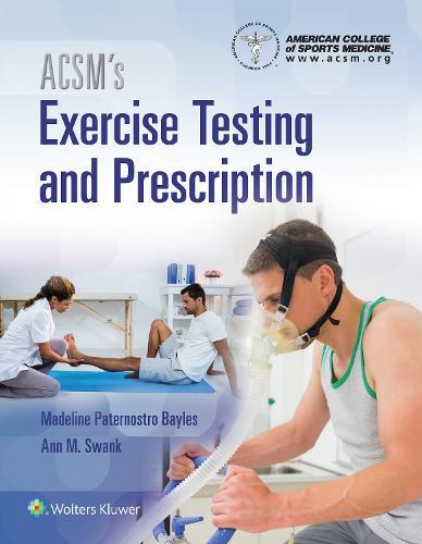 ACSM's Exercise Testing and Prescription (Hardback)