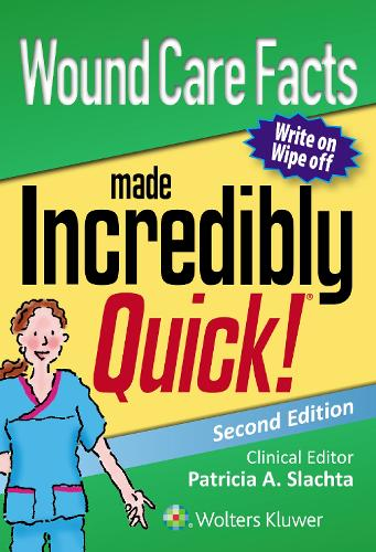 Wound Care Facts Made Incredibly Quick - Incredibly Easy! Series (R) (Paperback)