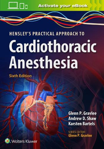 Hensley's Practical Approach to Cardiothoracic Anesthesia (Paperback)