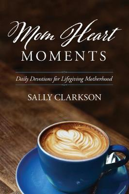 Mom Heart Moments (Paperback)