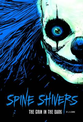 Spine Shivers: The Grin In The Dark - Spine Shivers (Paperback)