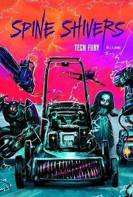 Spine Shivers: Tech Fury - Spine Shivers (Paperback)