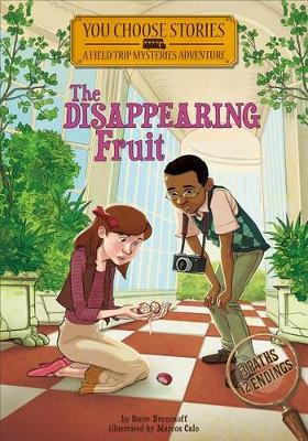 The Disappearing Fruit: An Interactive Mystery Adventure - You Chooose Stories: Field Trip Mysteries (Paperback)