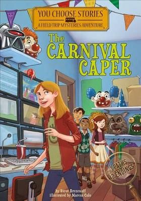The Carnival Caper: An Interactive Mystery Adventure - You Chooose Stories: Field Trip Mysteries (Paperback)