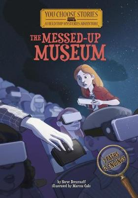 The Messed-Up Museum: An Interactive Mystery Adventure - You Choose Stories: Field Trip Mysteries (Paperback)