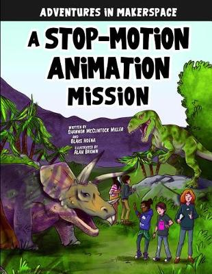 A Stop-Motion Animation Mission - Adventures in Makerspace (Paperback)