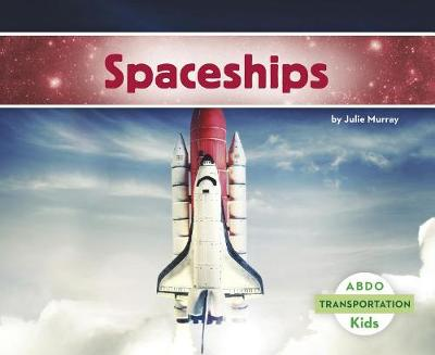 Spaceships - Transportation (Paperback)