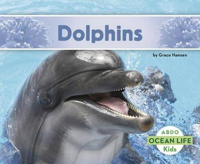 Dolphins - Ocean Life (Paperback)