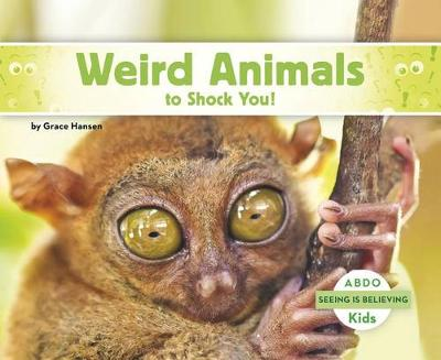 Weird Animals to Shock You! - Seeing Is Believing (Paperback)