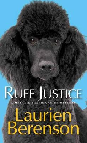 Ruff Justice - A Melanie Travis Mystery (Paperback)