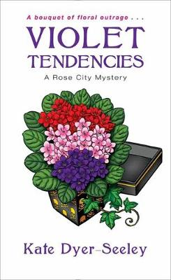Violet Tendencies - A Rose City Mystery (Paperback)